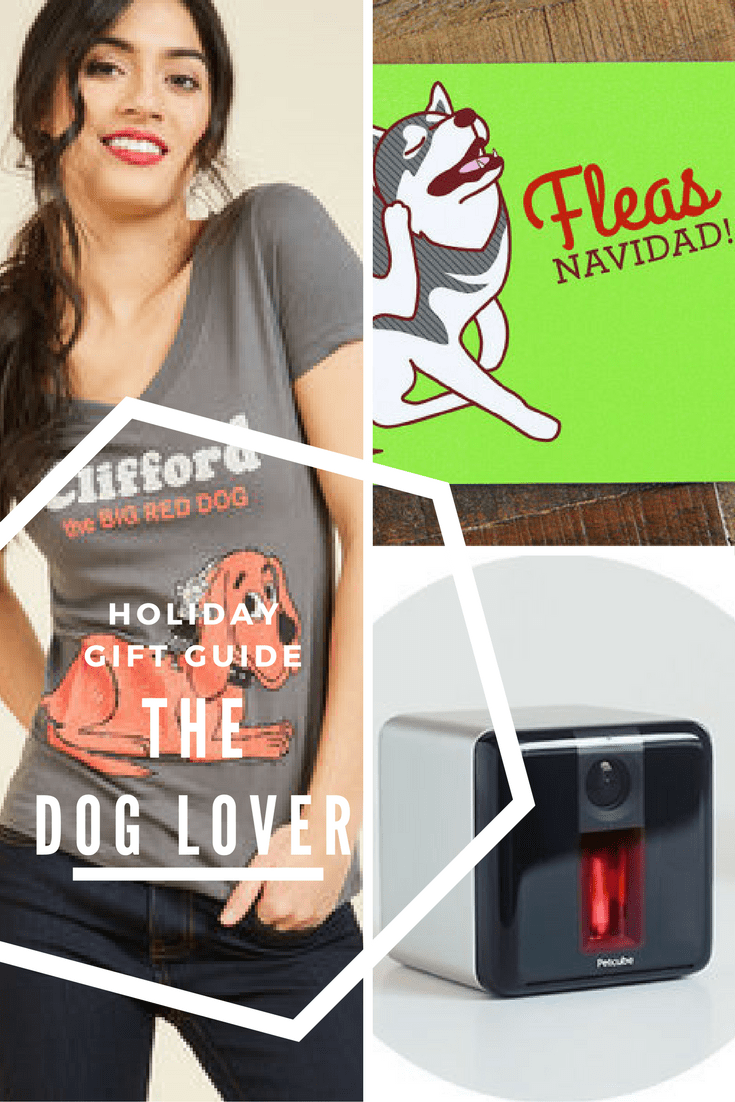 Holiday Gift Guide – Dog Lover Edition