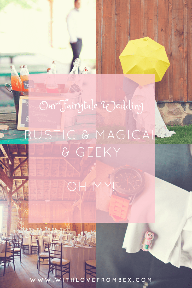 Our Fairytale Wedding: Rustic & Magical & Geeky, Oh MY!
