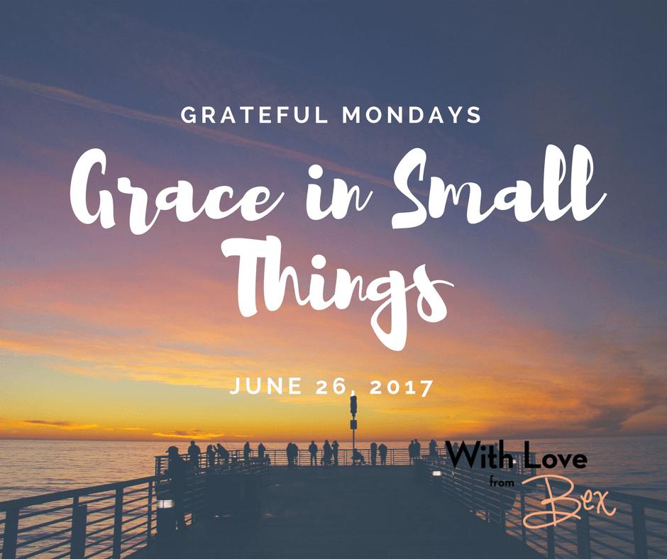 Grateful Mondays: June 26 2017