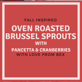 Oven Roasted Brussel Sprouts with pancetta and cranberries