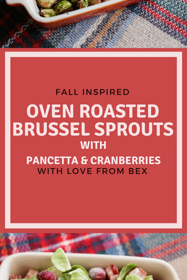 Oven Baked Pancetta Cranberry Brussel Sprouts