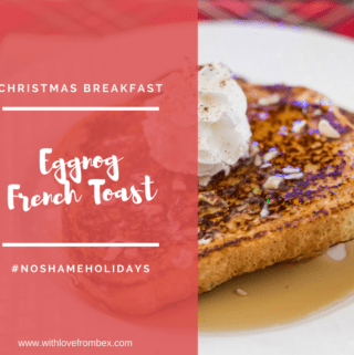 Sweet and Festive Eggnog French Toast