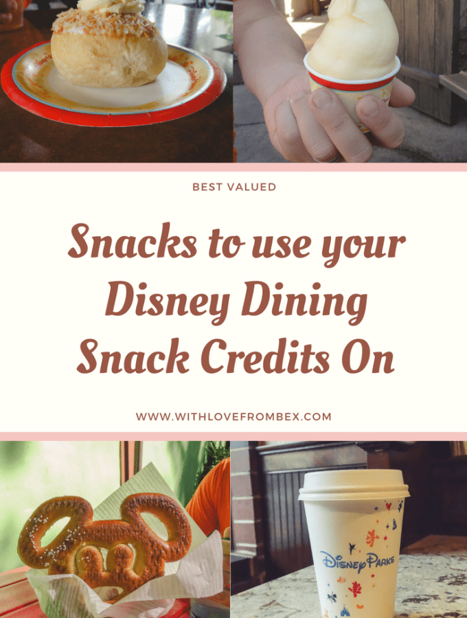 The Best Valued Snacks to use your Disney Dining Plan Snack Credits on
