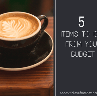 photo of latte with words reading 5 items to cut from your budget